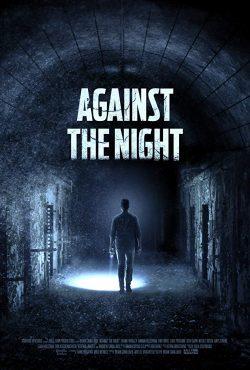 ดูหนัง Against The Night (2017) ดูหนังออนไลน์ฟรี ดูหนังฟรี HD ชัด ดูหนังใหม่ชนโรง หนังใหม่ล่าสุด เต็มเรื่อง มาสเตอร์ พากย์ไทย ซาวด์แทร็ก ซับไทย หนังซูม หนังแอคชั่น หนังผจญภัย หนังแอนนิเมชั่น หนัง HD ได้ที่ movie24x.com