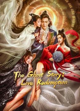 ดูหนัง THE GHOST STORY LOVE REDEMPTION (2020) ตำนานเหลียวไจ ไถ่รักกลับคืน ดูหนังออนไลน์ฟรี ดูหนังฟรี HD ชัด ดูหนังใหม่ชนโรง หนังใหม่ล่าสุด เต็มเรื่อง มาสเตอร์ พากย์ไทย ซาวด์แทร็ก ซับไทย หนังซูม หนังแอคชั่น หนังผจญภัย หนังแอนนิเมชั่น หนัง HD ได้ที่ movie24x.com