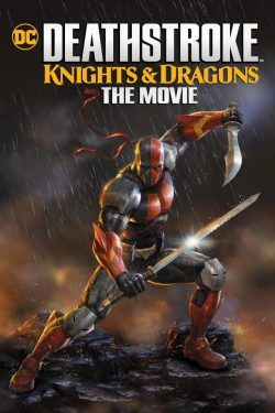 ดูหนัง Deathstroke Knights & Dragons The Movie (2020) อัศวินเดธสโตรก และ มังกร ดูหนังออนไลน์ฟรี ดูหนังฟรี ดูหนังใหม่ชนโรง หนังใหม่ล่าสุด หนังแอคชั่น หนังผจญภัย หนังแอนนิเมชั่น หนัง HD ได้ที่ movie24x.com