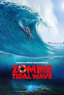 ดูหนัง Zombie Tidal Wave (2019) ซอมบี้โต้คลื่น ดูหนังออนไลน์ฟรี ดูหนังฟรี ดูหนังใหม่ชนโรง หนังใหม่ล่าสุด หนังแอคชั่น หนังผจญภัย หนังแอนนิเมชั่น หนัง HD ได้ที่ movie24x.com