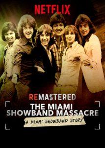 ดูหนัง ReMastered: The Miami Showband Massacre (2019) รื้อคดีสะท้านวงการเพลง: ปมสังหารวงไมอามี โชว์แบนด์ ดูหนังออนไลน์ฟรี ดูหนังฟรี ดูหนังใหม่ชนโรง หนังใหม่ล่าสุด หนังแอคชั่น หนังผจญภัย หนังแอนนิเมชั่น หนัง HD ได้ที่ movie24x.com