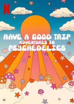 ดูหนัง Have a Good Trip: Adventures in Psychedelics (2020) ผจญภัยหลุดโลกกับยาหลอนประสาท ดูหนังออนไลน์ฟรี ดูหนังฟรี HD ชัด ดูหนังใหม่ชนโรง หนังใหม่ล่าสุด เต็มเรื่อง มาสเตอร์ พากย์ไทย ซาวด์แทร็ก ซับไทย หนังซูม หนังแอคชั่น หนังผจญภัย หนังแอนนิเมชั่น หนัง HD ได้ที่ movie24x.com