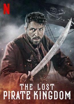 ดูหนัง The Lost Pirate Kingdom (2021) อาณาจักรโจรสลัด ดูหนังออนไลน์ฟรี ดูหนังฟรี ดูหนังใหม่ชนโรง หนังใหม่ล่าสุด หนังแอคชั่น หนังผจญภัย หนังแอนนิเมชั่น หนัง HD ได้ที่ movie24x.com