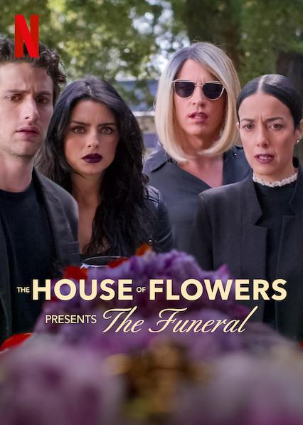 ดูหนัง The House Of Flowers Presents The Funeral (2019) บ้านดอกไม้ ตอนบอกลาเบอร์คีเนีย ดูหนังออนไลน์ฟรี ดูหนังฟรี ดูหนังใหม่ชนโรง หนังใหม่ล่าสุด หนังแอคชั่น หนังผจญภัย หนังแอนนิเมชั่น หนัง HD ได้ที่ movie24x.com